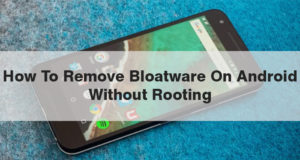 How To Debloat Android Stock Rom Without Root