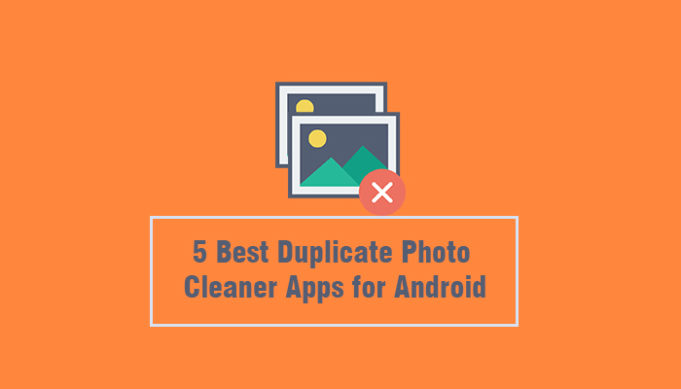 5 Best Duplicate Photo Cleaner Apps for Android