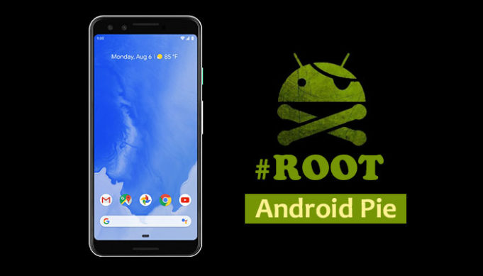 How to root android pie devices