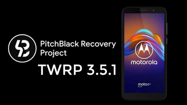 Twrp For Motorola Moto E6 Plus